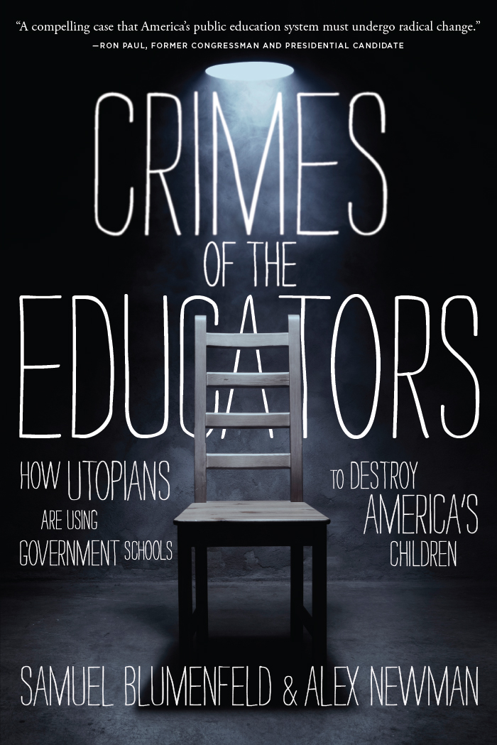CRIMES OF THE EDUCATORS by Blumenfeld and Newman