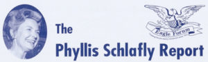 The Phyllis Schlafly Report – May & June 2018