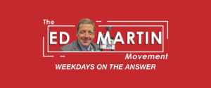 The Ed Martin Movement Podcast