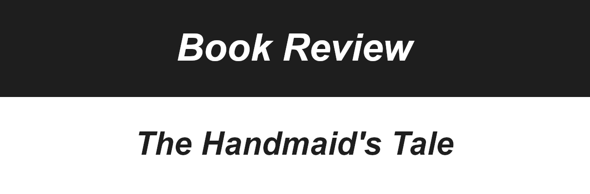 Book Review The Handmaid's Tale by Linda Rusenovich Education Reporter
