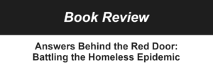 Book Review Answers Behind the Red Door: Battling the Homeless Epidemic, by Michele Steeb